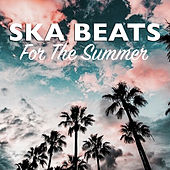 Ska Beats For The Summer by Various Artists