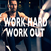 Work Hard Work Out by Various Artists