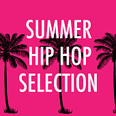 Summer Hip Hop Selection von Various Artists