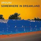 Somewhere in Dreamland de Orouni