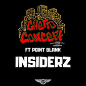Insiderz by Ghetto Concept