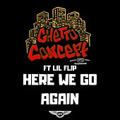 Here We Go Again by Ghetto Concept