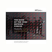Rhapsodic Winds von The Band of the Irish Defence Forces