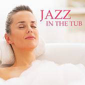 Jazz In The Tub by Various Artists