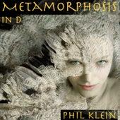 Metamorphosis in D von Phil Klein