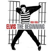 The Beginning (1953 - 1955) by Elvis Presley