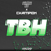 Tbh by Window Kid and Champion