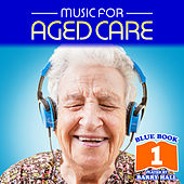 Music for Aged Care - Blue Book 1 de Barry Hall
