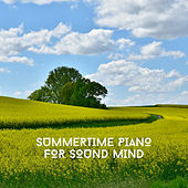 Summertime Piano For Sound Mind von Relaxing Chill Out Music