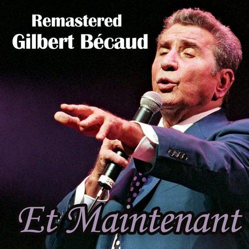 Et maintenant de Gilbert Becaud