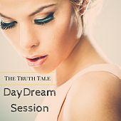 Daydream Session by The Truth Tale
