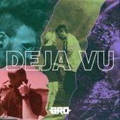 Deja Vu by Bro