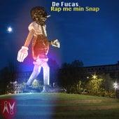 Rap me min Snap by De Fucas