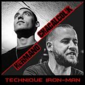 Technique Iron-Man de Chacalcolik