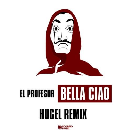 Bella ciao (HUGEL Remix) van El Profesor