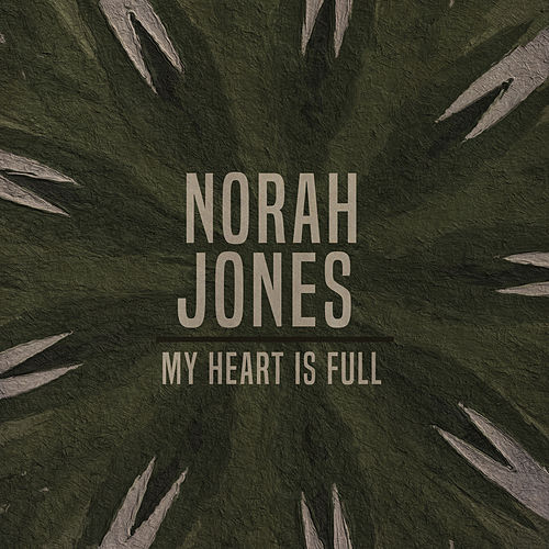 My Heart Is Full by Norah Jones