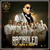De Cuba a Perú by Bamboleo