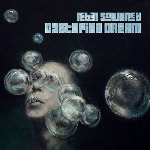Dystopian Dream by Nitin Sawhney