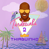 Tardezinha 2 (Ao Vivo) by Thiaguinho