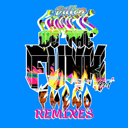 We The Funk (Remixes) by Dillon Francis