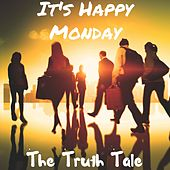 It's Happy Monday by The Truth Tale