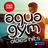Aqua Gym Oldies Hits Fitness Session by Various Artists