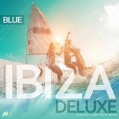 Ibiza Blue Deluxe 2 (Soulful & Deep House Mood) by Various Artists