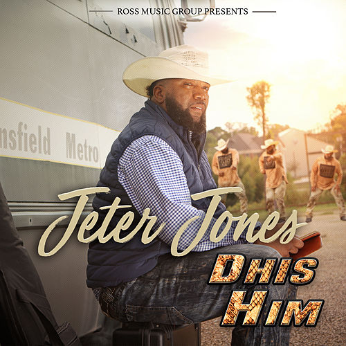 Dhis Him by Jeter Jones