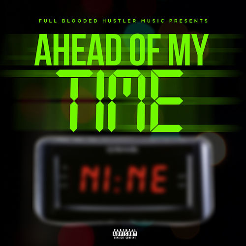 Ahead of My Time - EP by Nine