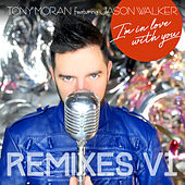 I'm in Love with You Remixes, Vol. 1 by Tony Moran
