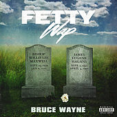 Bruce Wayne by Fetty Wap