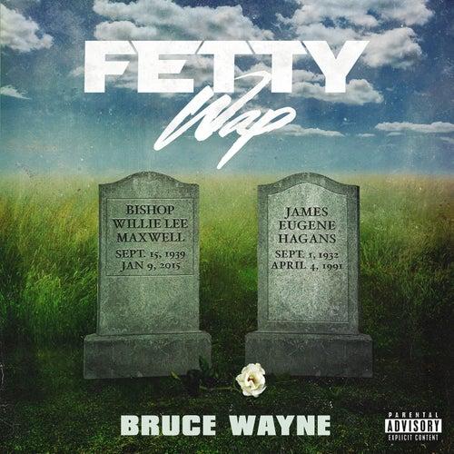 Bruce Wayne by Fetty Wap