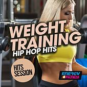 Weight Training Hip Hop Hits Session by Various Artists
