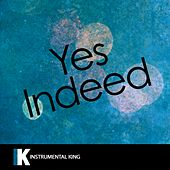 Yes Indeed (In the Style of Lil Baby & Drake) [Karaoke Version] - Single by Instrumental King