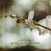 Mi Belleza Original de Kairy Marquez