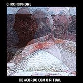 De Acordo Com o Ritual de Chronophone