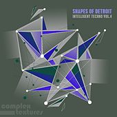 Shapes of Detroit - Intelligent Techno, Vol. 4 by Various Artists