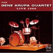 The Gene Krupa Quartet Live 1966 by Gene Krupa