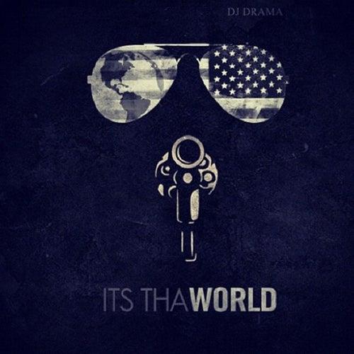 Its tha World by DJ Drama