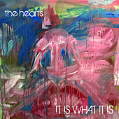 It Is What It Is di The Hearts