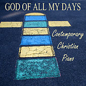 God of All My Days - Contemporary Christian Piano by Steven C