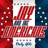 Only Hits de Jay & The Americans