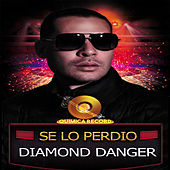 Se Lo Perdio de Diamond Danger