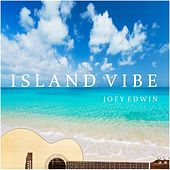 Island Vibe by Joey Edwin