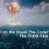 Can We Break the Code? by The Truth Tale