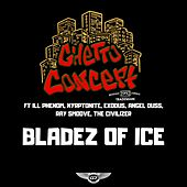 Bladez of Ice by Ghetto Concept