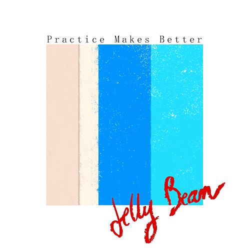 Practice Makes Better by Jellybean