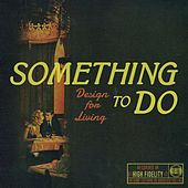 Design for Living by Something To Do