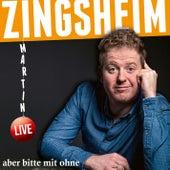 aber bitte mit ohne (Live) von Martin Zingsheim