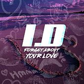 Forget About Your Love de I.D.